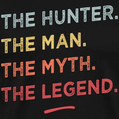 The hunter the man the myth the legend - T-shirt Premium Homme