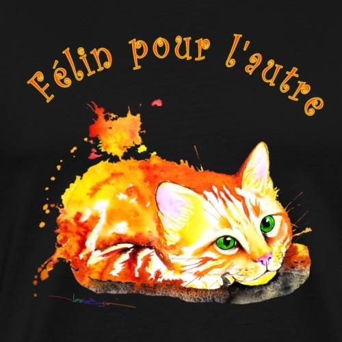 Chat roux,Félin pour l'autre - T-shirt Premium Homme
