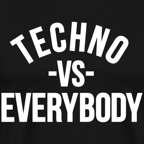 Techno vs everybody - Men's Premium T-Shirt