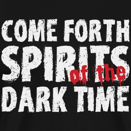Spruch come forth spirits of the dark time