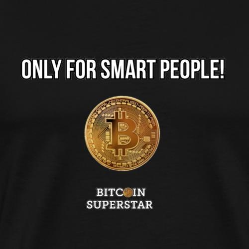 Only for smart people - Maglietta Premium da uomo
