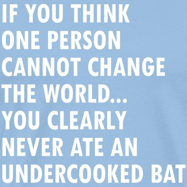 Undercooked bat