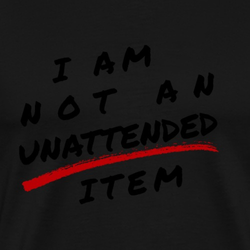 I am not an unattended item - Men's Premium T-Shirt