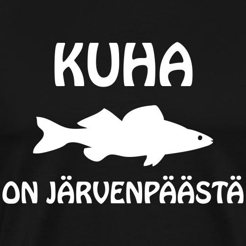 KUHA ON JÄRVENPÄÄSTÄ - Miesten premium t-paita