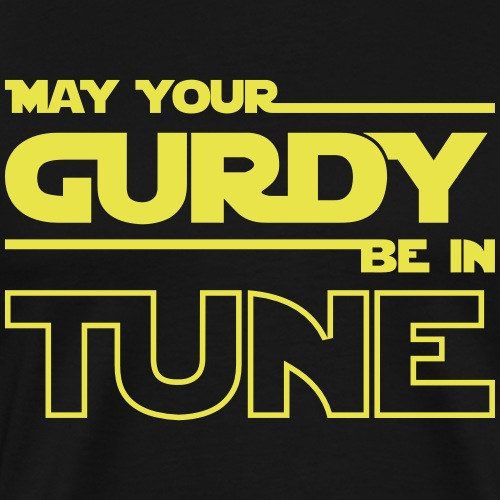 may your gurdy be in tune - Maglietta Premium da uomo