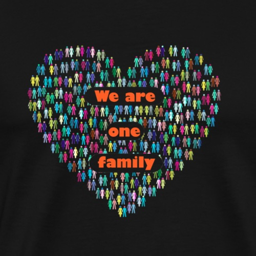 We are one family - Men's Premium T-Shirt