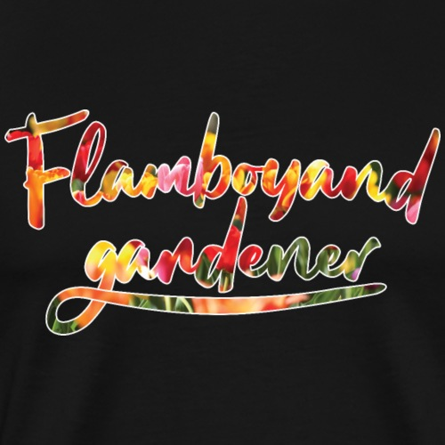 Flamboyand Gardener - Miesten premium t-paita