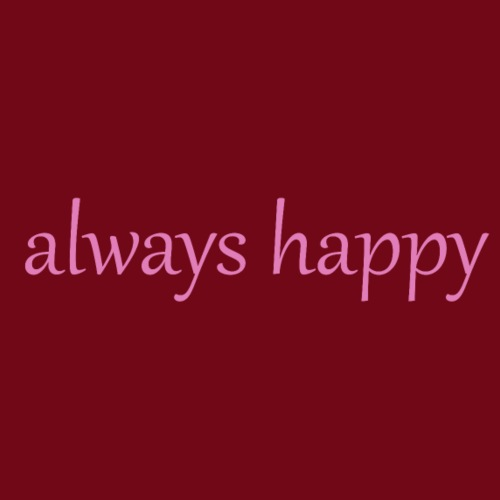 always happy - Männer Premium T-Shirt