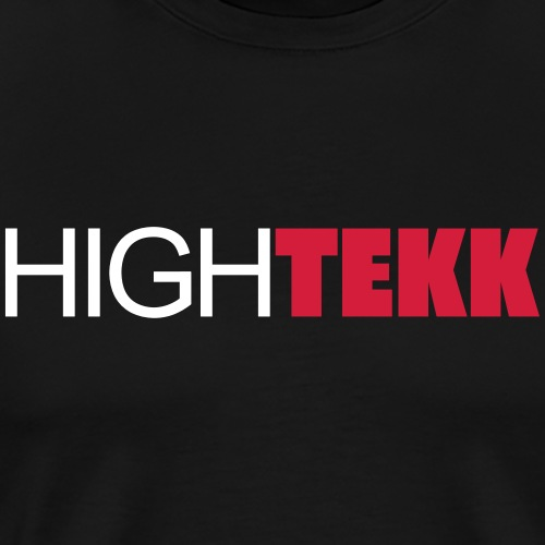 High Tekk HRDTKK Party DJ Musik Spruch - Männer Premium T-Shirt