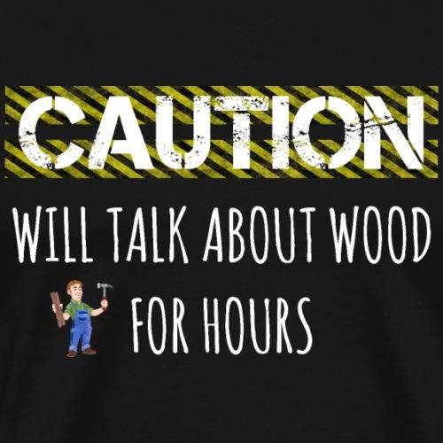 Tischler Schreiner Holz lustiger Spruch Geschenk - Männer Premium T-Shirt
