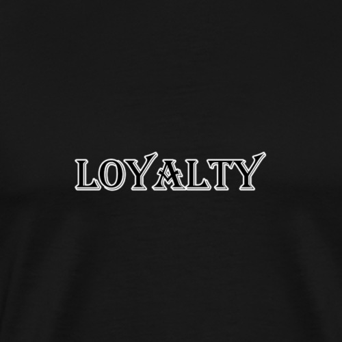 Loyalty (OLD) - Maglietta Premium da uomo