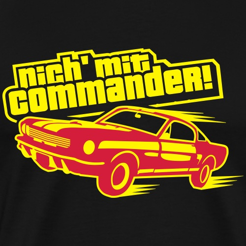 Nich' mit Commander! - Männer Premium T-Shirt