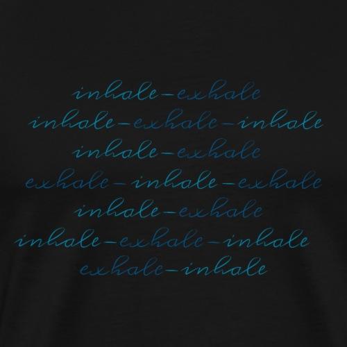 inhale exhale - Männer Premium T-Shirt