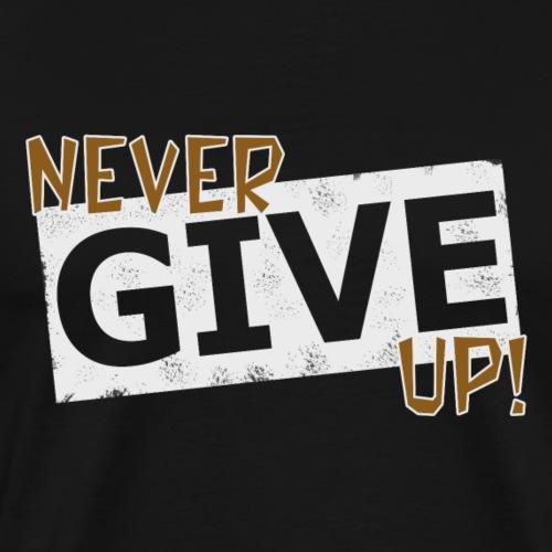 Never Give Up - Miesten premium t-paita