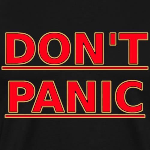 DON T PANIC - Men's Premium T-Shirt