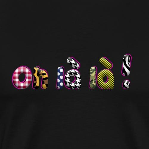 Oh là là! - T-shirt Premium Homme