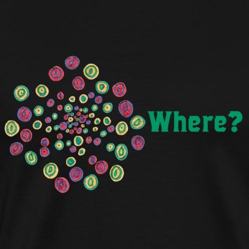 Where? - Men's Premium T-Shirt