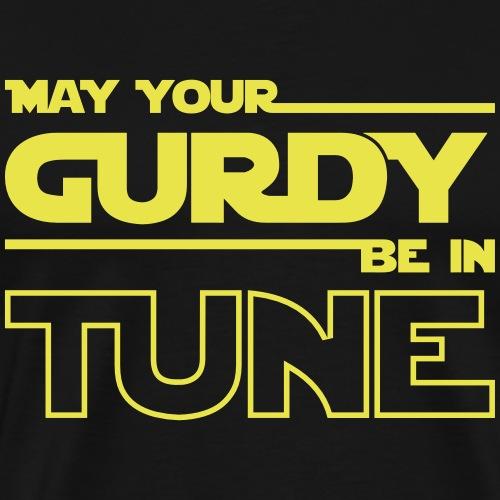 may your gurdy be in tune - Maglietta Premium da uomo