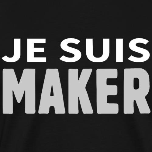 JE SUIS MAKER - T-shirt Premium Homme