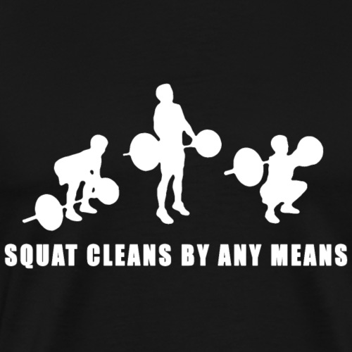 Squat cleans by any means white - Premium-T-shirt herr