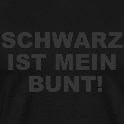 Schwarz ist mein Bunt Lustiger Spruch - Männer Premium T-Shirt