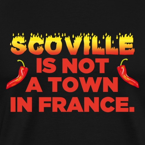 Chili T-Shirt Scoville is not a town in France - Männer Premium T-Shirt