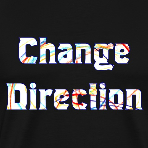 Change Direction - Men's Premium T-Shirt