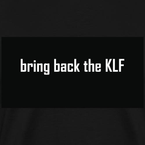 bring back the KLF - Men's Premium T-Shirt