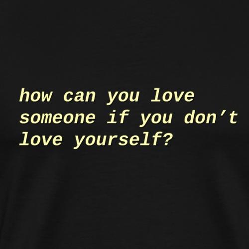 Love someone - Mannen Premium T-shirt