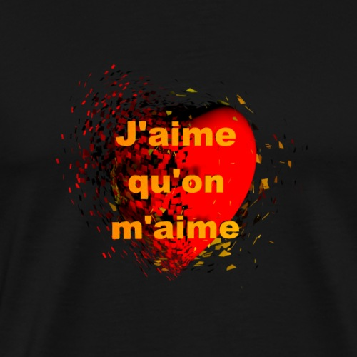 J'aime qu'on m aime - T-shirt Premium Homme