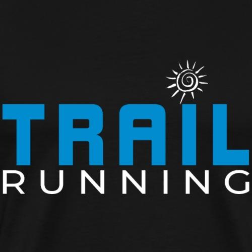 Traillauf Trailrunning Trailrunner Shirt Geschenk - Männer Premium T-Shirt
