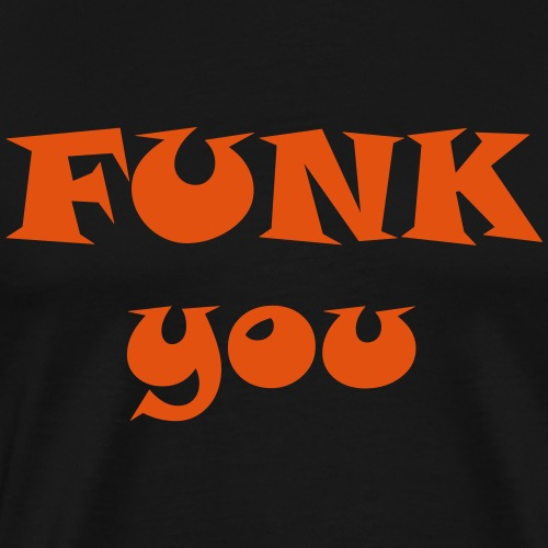Funk you!
