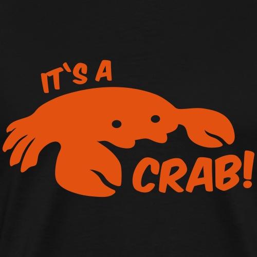it s a crab 1 color - Männer Premium T-Shirt