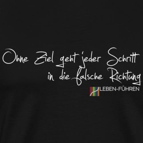 Ohne Ziel geht jeder Schritt - Männer Premium T-Shirt