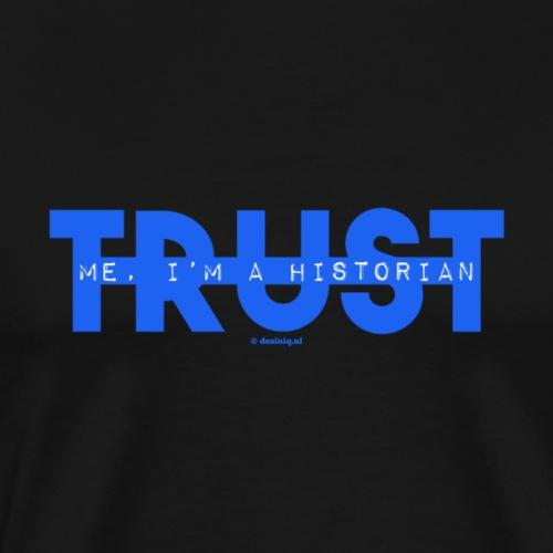 Trust me - Mannen Premium T-shirt