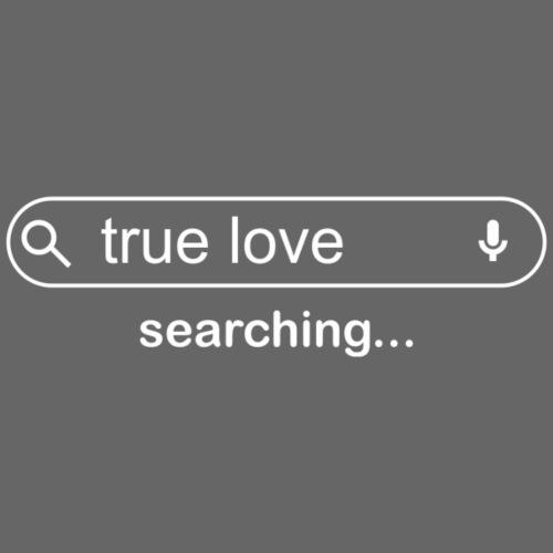 True love searching... - Camiseta premium hombre