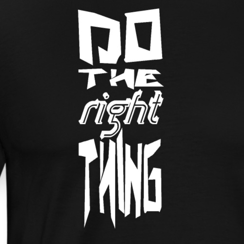 do the right thing white - Männer Premium T-Shirt