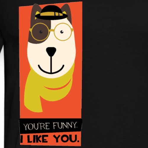 youre funny I like you - Männer Premium T-Shirt