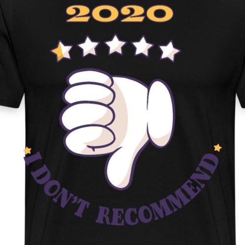 2020 half star review very bad, I Don't recommend, - Men's Premium T-Shirt