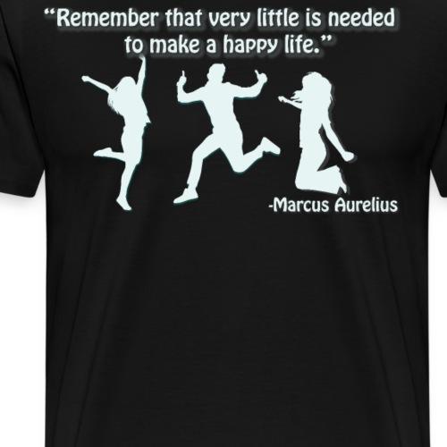 Stoic quote by Marcus Aurelius, Happy Life - Men's Premium T-Shirt