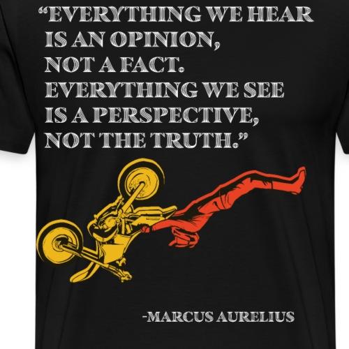 Stoic quote by Marcus Aurelius,Illusion, Point of - Men's Premium T-Shirt