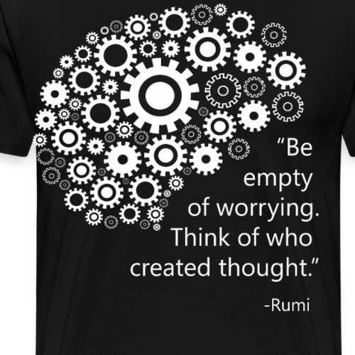 Don't worry, Mind, Quote by Rumi - Men's Premium T-Shirt