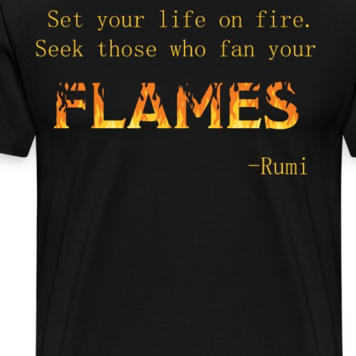 Fire, Love, Inspiration Quote By Rumi - Men's Premium T-Shirt