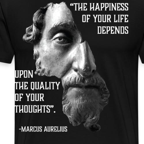 Stoic quote by Marcus Aurelius, Happy Life, Though - Men's Premium T-Shirt
