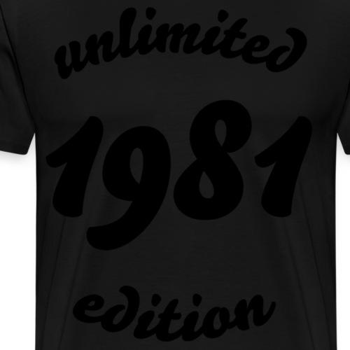 1981 40 Year Birthday Born in 1981 Unlimited - Men's Premium T-Shirt
