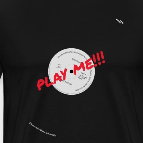 T-Record - Play Me!!! - Mannen Premium T-shirt