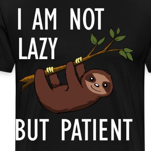I AM NOT LAZY BUT PATIENT - Sagte das Faultier - Männer Premium T-Shirt