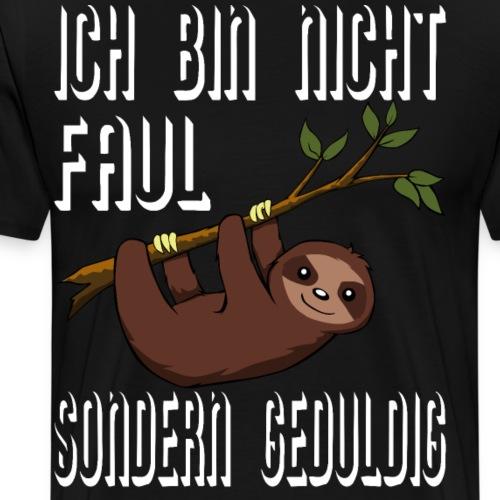 Faultier: I AM NOT LAZY BUT PATIENT auf Deutsch - Männer Premium T-Shirt