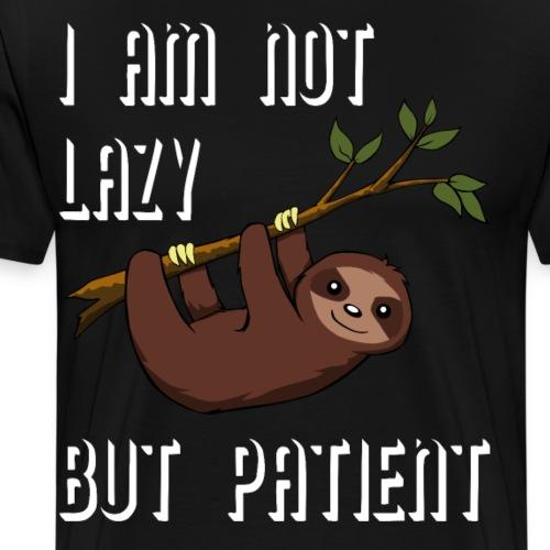 SLOOTH: I AM NOT LAZY BUT PATIENT - Männer Premium T-Shirt