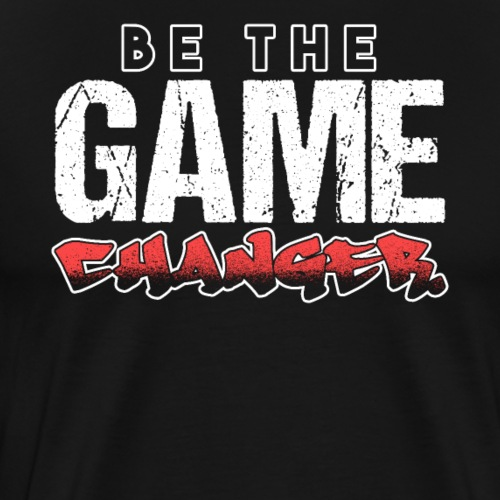 BE THE GAME CHANGER - Männer Premium T-Shirt